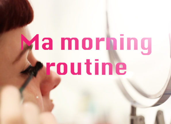 Ma morning routine